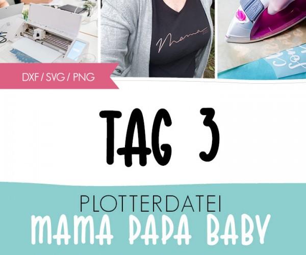 """DXF/SVG-FILE - Plotterdatei - """"Mama Papa Baby"""""""